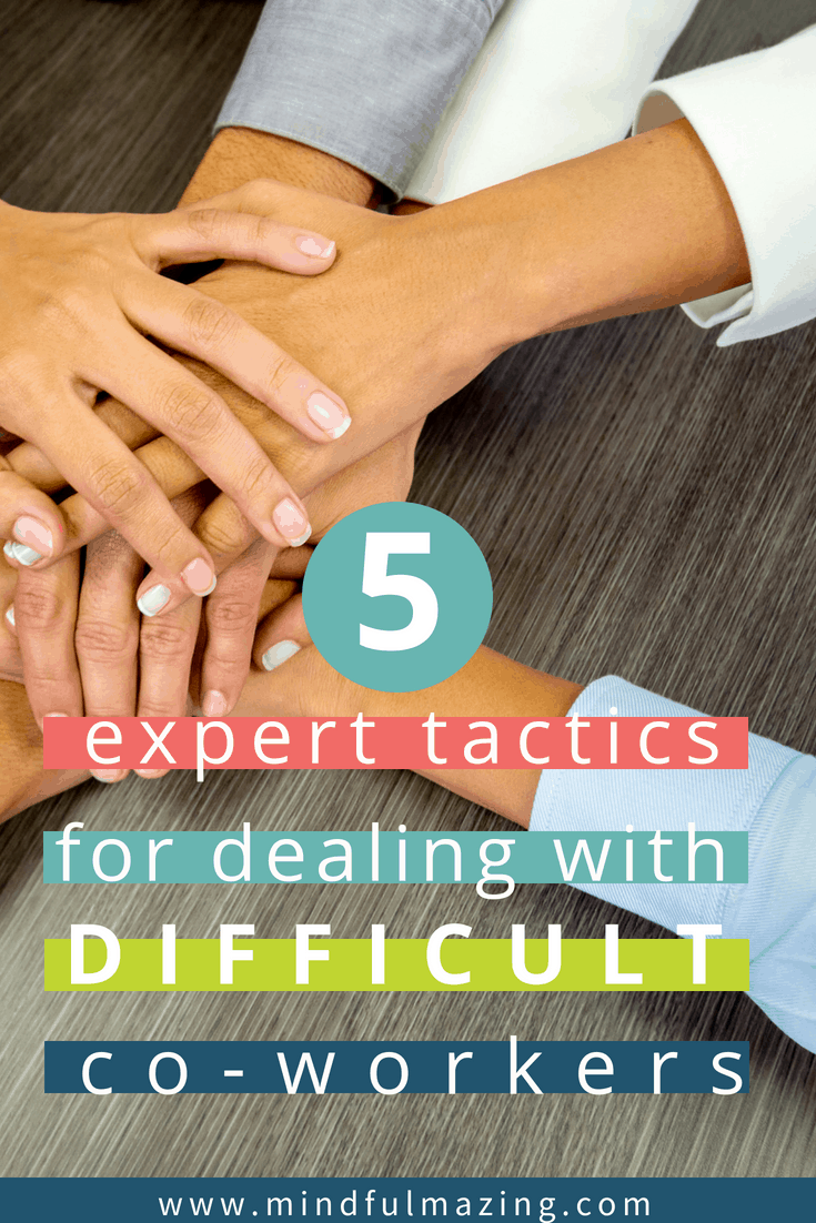 We've all been there—trying unsuccessfully to reason with an incredibly difficult person. It's a frustrating and maddening situation to be in. However, there are proven tactics to dealing with difficult co-workers in a calm, peaceful and dignified manner.