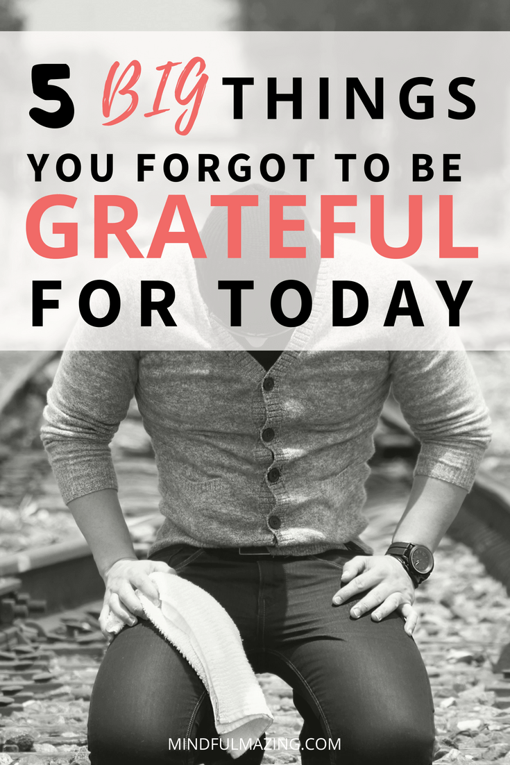 Gratitude is proven to increase our well-being. These are 5 really powerful things we can be grateful for today!