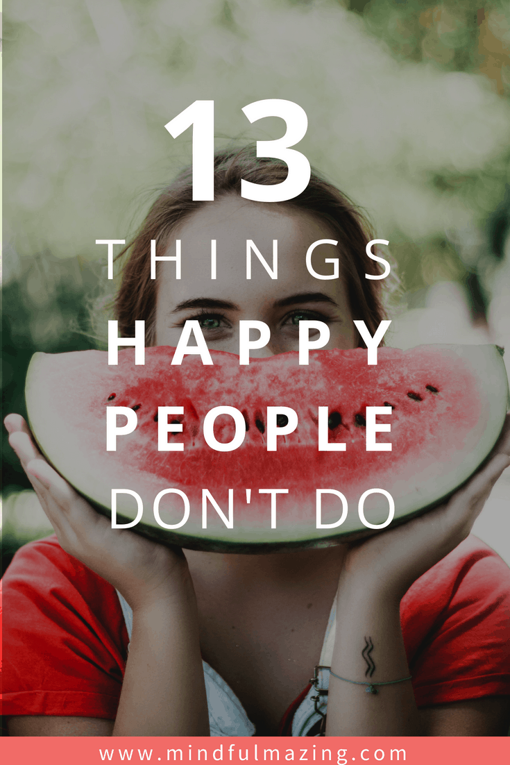 Oftentimes being happy is just a matter of letting go of bad habits and thought patterns that are weighing us down. Here are 10 things happy people never do! #Happypeople #Happylife #Happyquotes