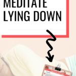 Meditate Lying Down