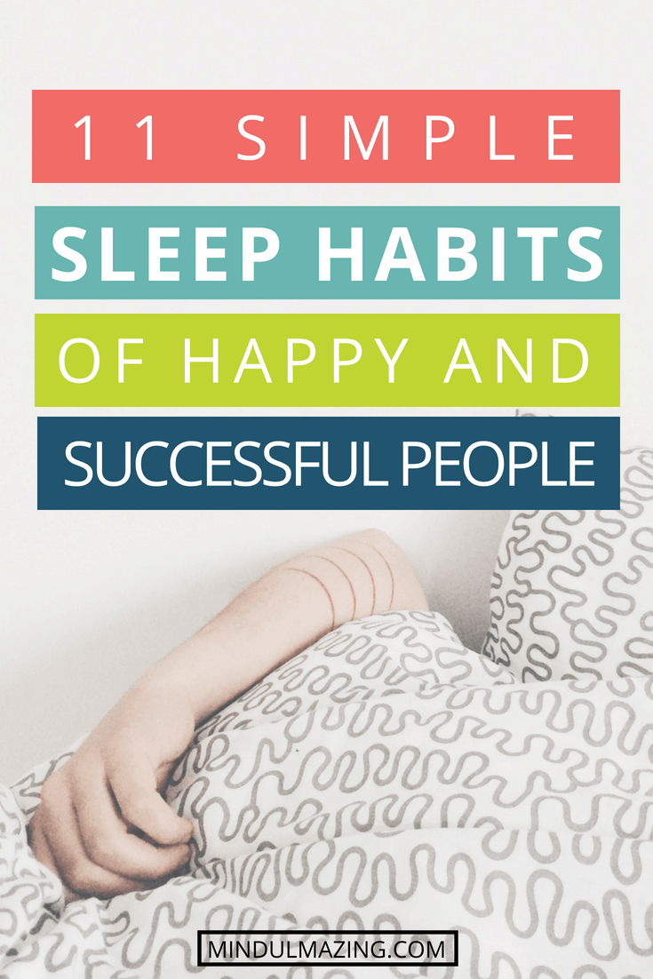 Sleep is ESSENTIAL to being happy and healthy. This article not only teaches positive sleep habits to adopt but also negative sleep habits to avoid.
