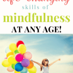 Practicing mindfulness can help kids learn to focus, manage stress, calm down, and nurture kindness and compassion. Here's how to teach Mindfulness to kids - at any age! #mindfulnessforkids