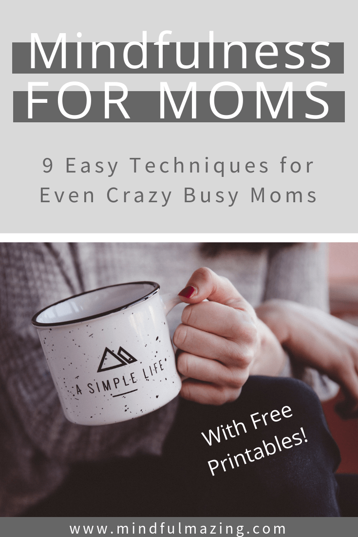 No time for calming and lengthy meditation? No problem! Try one of these 9 EASY mindfulness tools for even crazy busy moms.
