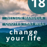 Here is a list of 18 inspirational Nelson Mandela quotes that will change your life. Nelson Mandela was possibly one of the most influential people who ever lived.