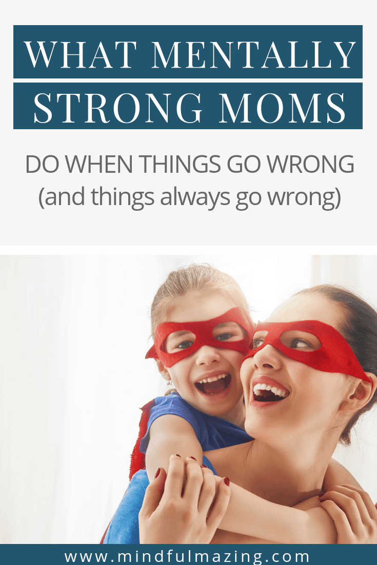 Why not adopt a new mentality. These are six simple things mentally strong women do to acheive balance and sanity. Motherhood doesn't have to be so hard. Resilient Mom, Mom Encouragement, Mom Inspiration