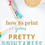 How to Print Your Printables. Inspirational printables. Home Printables.