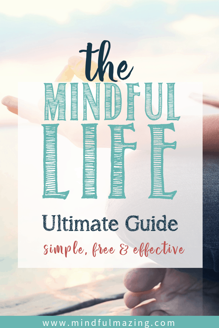 If you're ready to start living a mindful life, then you are in the right spot. This ultimate guide to mindfulness will give you mindfulness tips, explain what mindfulness is and teach you how to enjoy a mindful life. Free beginner's guide inside!