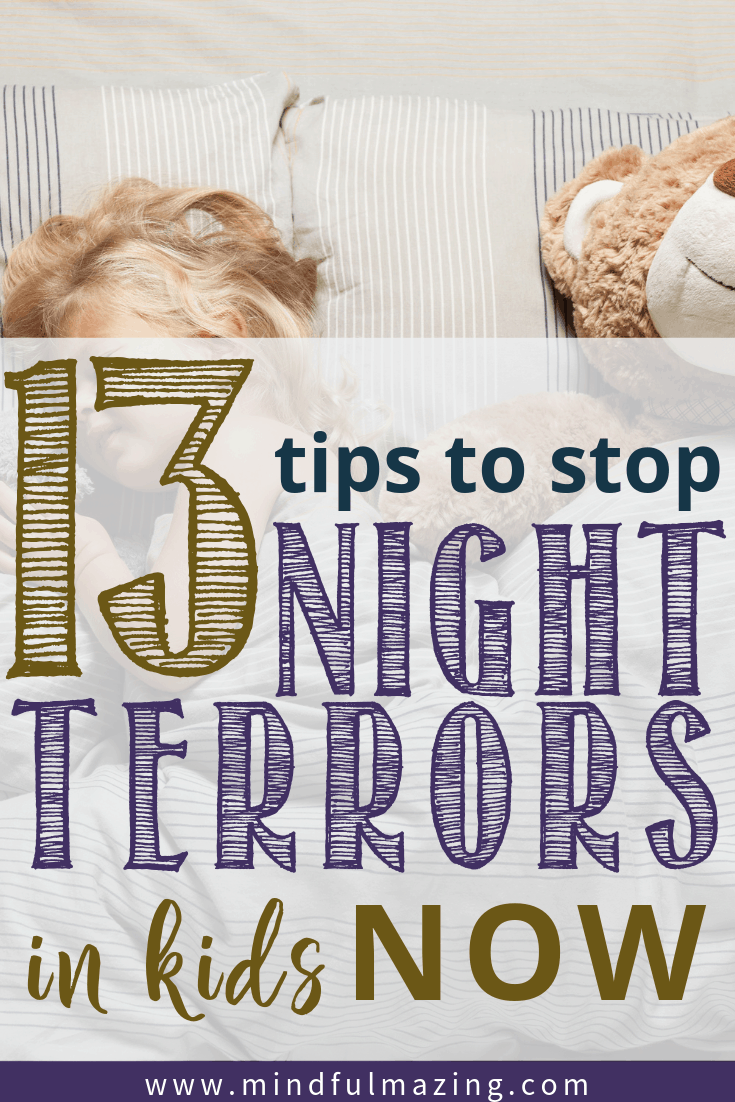 I'm here to tell you 13 tips to stop night terrors in children in their tracks. Sleep terrors are horrible, but there are things we can do. Help stop night terrors in your children now. #nightterrors