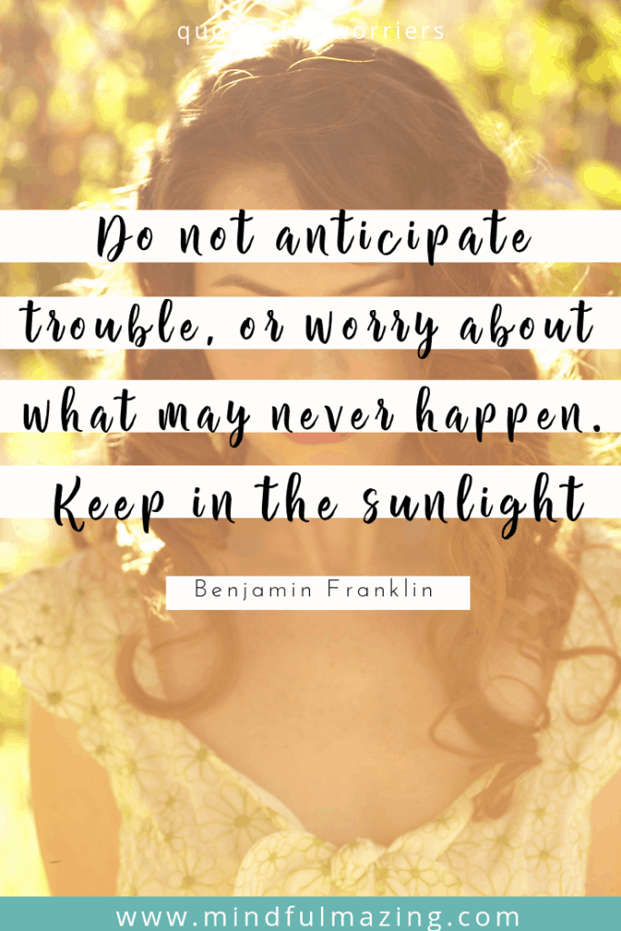 May these quotes free you of your worries and anxieties so that you may live freely and peacefully. These worry quotes will nourish your soul. Inside 25 worrying quotes, & 25 quotes to live by. #inspirationalquotes #worryquotes