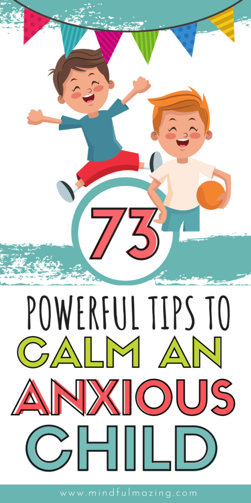 Helping children with anxiety isn't easy! But there are calm down strategies that can ease symptoms of anxiety and help your kiddo feel better. We've got 73 powerful tips to calm an anxious child right here! This epic guide will show you how to help an anxious child, provide anxiety relief for kids and give you an arsenal of tips for anxiety in kids. #anxietyinkids #parentingtips #emotionalregulation #kidstherpay #mentalhealth #anxiety #playtherapy #anxiouskid #worry #anxietycopingskills