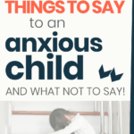 Phrases to help an anxious child calm down