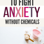 Fight Anxiety Naturally