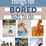 Indoor activities for bored kids