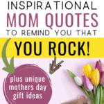 Inspirational mom quotes to lift you up