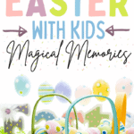 Ways to Celebrate Easter With Kids