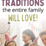 Easter Traditions your kids will love